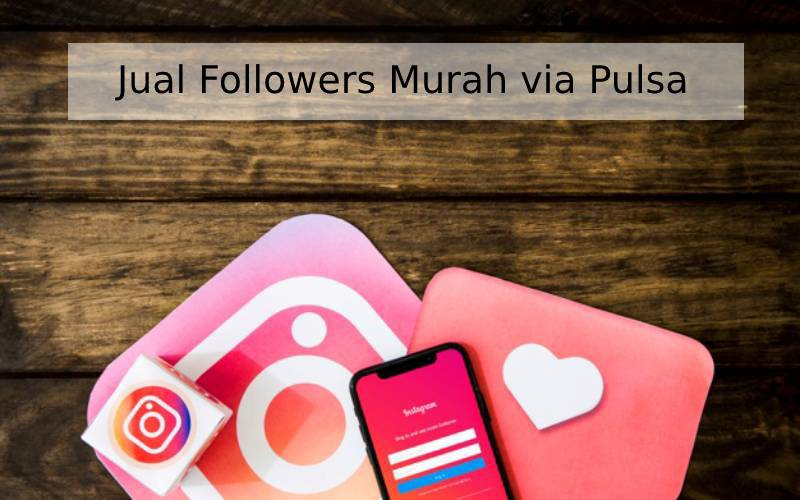 jual followers murah via pulsa