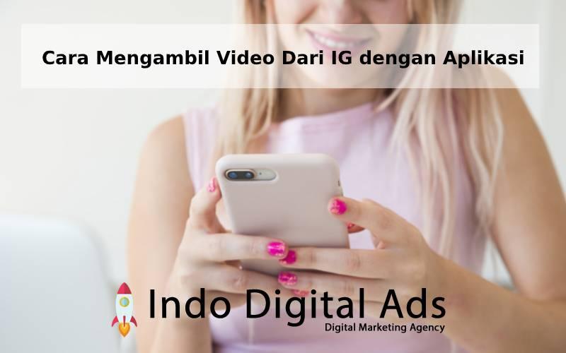 Cara Mengambil Video Dari IG dengan Aplikasi
