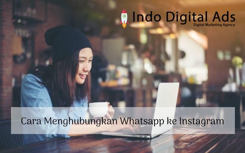 Cara Menghubungkan Whatsapp ke Instagram dengan Mudah