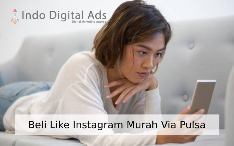 Beli Like Instagram Murah Via Pulsa