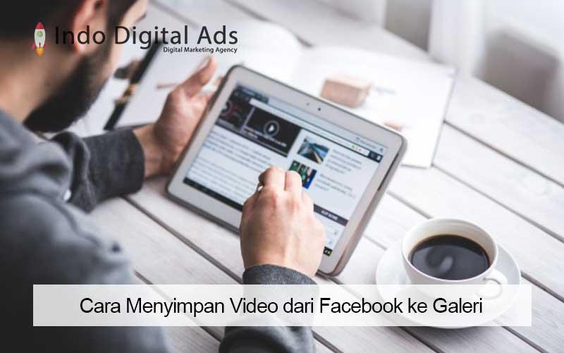 Cara Menyimpan Video dari Facebook ke Galeri