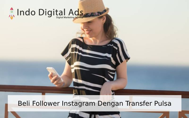 Beli Follower Instagram Dengan Transfer Pulsa