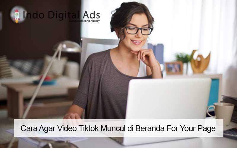 Cara Agar Video Tiktok Muncul di Beranda For Your Page