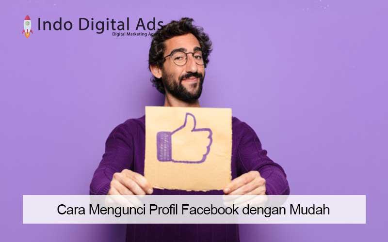 Cara Mengunci Profil Facebook dengan Mudah