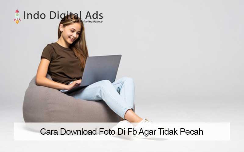 cara download foto di fb agar tidak pecah